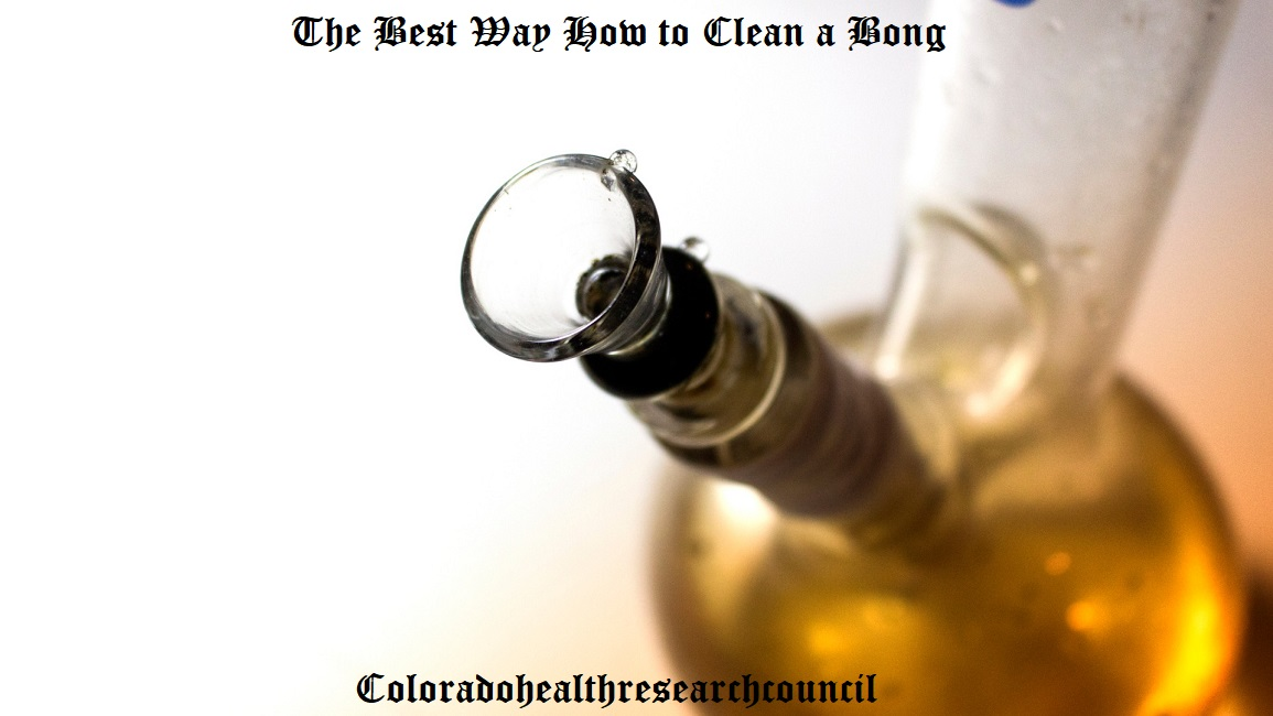 The Best Way How to Clean a Bong