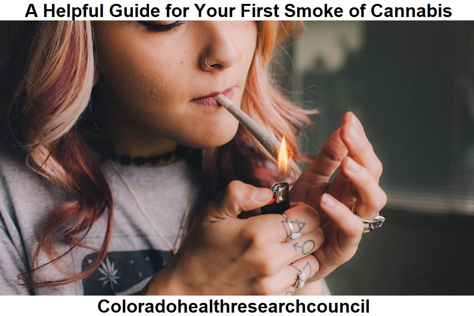 A Helpful Guide for Your First Smoke of Cannabis
