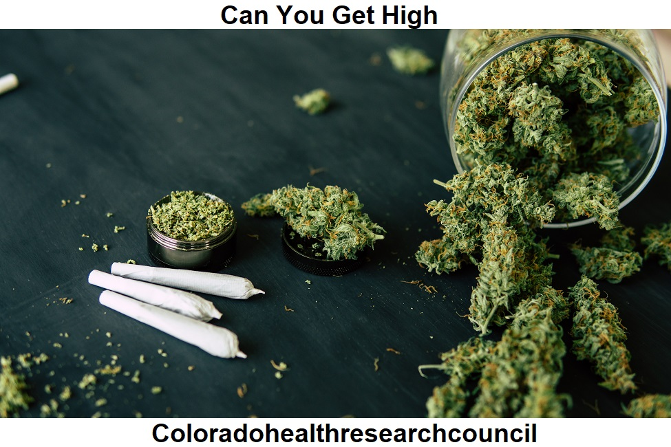 can you get high