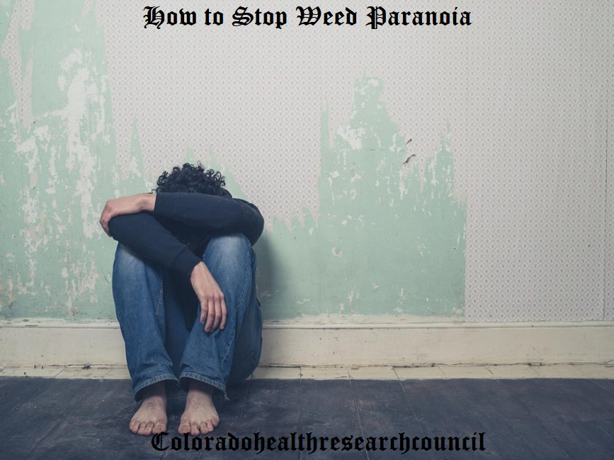 how to stop weed paranoia