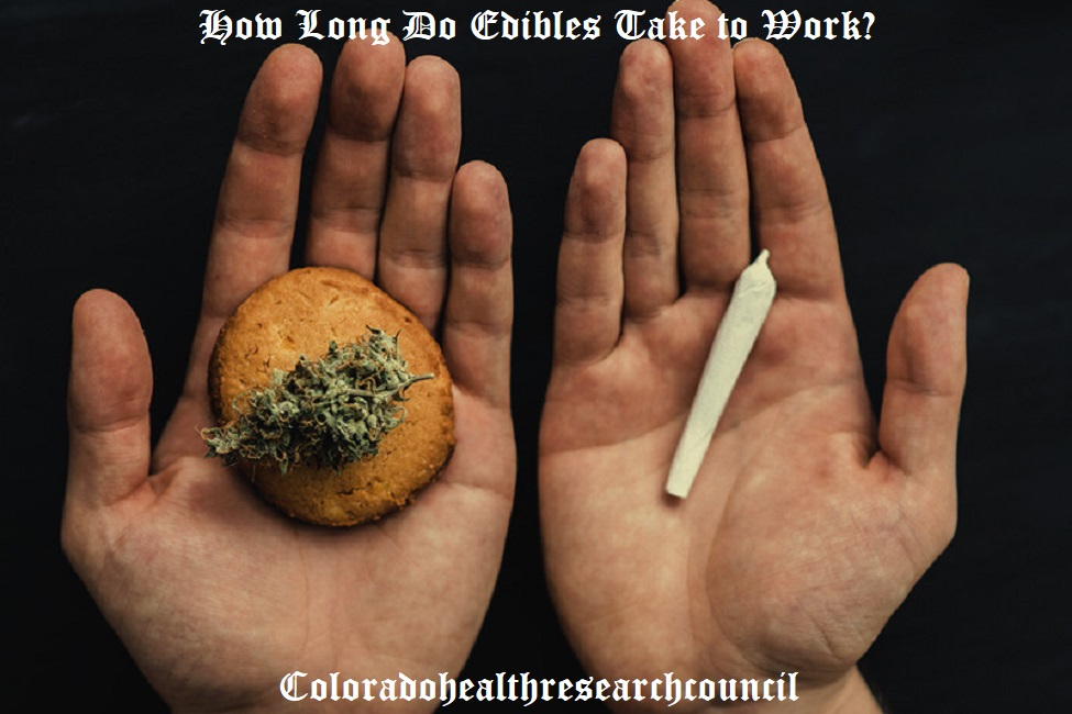 how long do edibles take to work